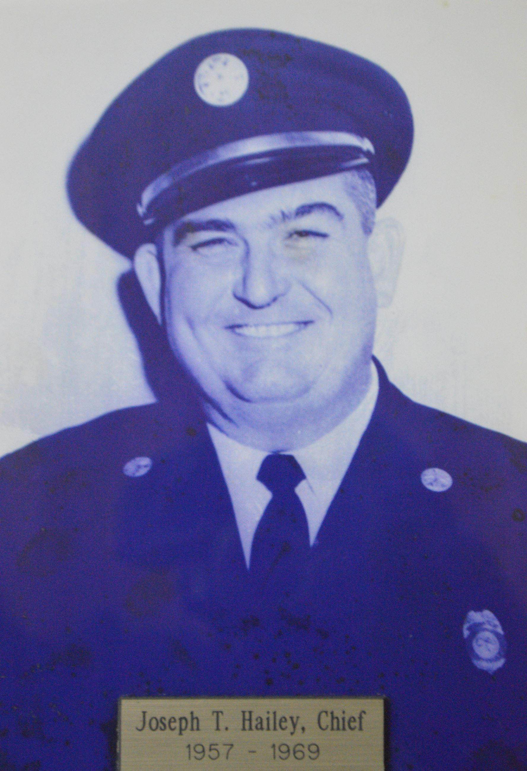 The Late Fire Chief Joseph T. Hailey Served from 1957 - 1969